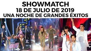 Showmatch - Programa 18/07/19 - Una nueva noche de grandes éxitos