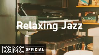 Relaxing Jazz: Good Mood Jazz - Smooth Jazz - Cozy Background Jazz Music