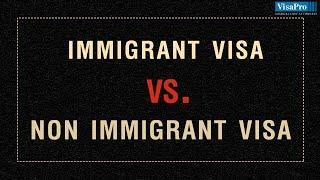 Video Immigrant Visa Vs. Nonimmigrant Visa download MP3, 3GP, MP4, WEBM, AVI, FLV Oktober 2018