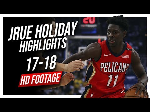 Pelicans SG Jrue Holiday 2017-2018 Season Highlights ᴴᴰ
