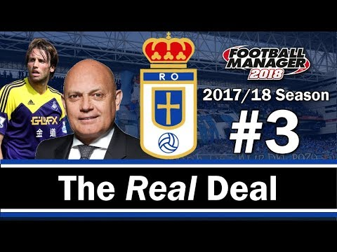 The real deal - new coaching staff - real oviedo - football manager 2018 - s01 e03