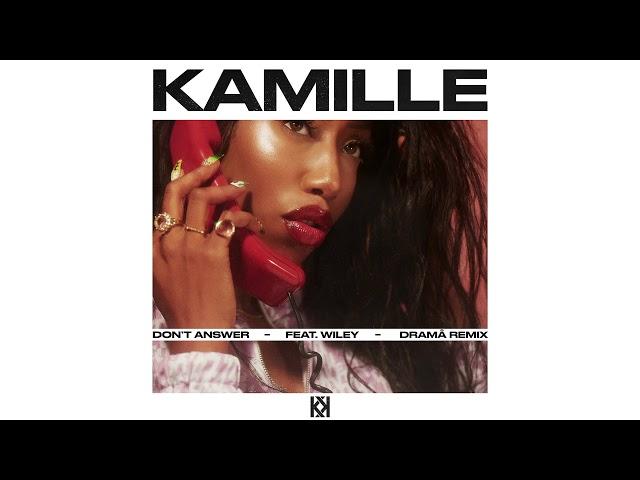 KAMILLE - Don't Answer (DRAMÄ Remix) (Official Audio)