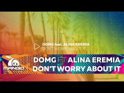 DOMG feat Alina Eremia - Don't Worry About It ( Official Audio )