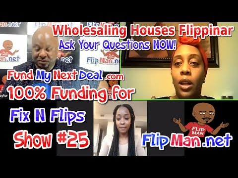 🔴 100% Financing for Fix N Flips | Live Show #25 Flippinar: Hard Money Loans | Investing - 10-12-17
