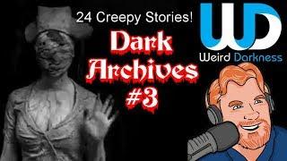 Dark Archives #3 - 24 CREEPY HORROR stories! #WeirdDarkness