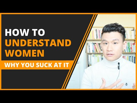 How to Understand Women: The 3 Toxic and Destructive Pattern Leaving You Confused