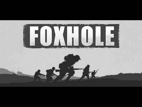 Foxhole Pre Alpha - Let's play - Gameplay