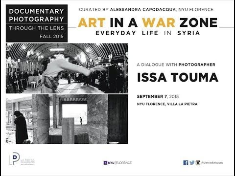 NYU Florence - Issa Touma: ART IN A WAR ZONE - EVERYDAY LIFE IN SYRIA