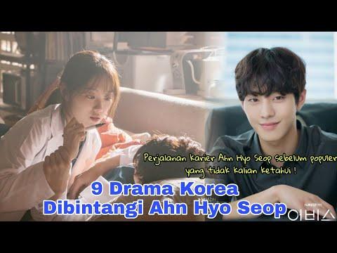 9 Drama Korea Yang Mengawali Karier Ahn Hyo Seop || A Collection Of Korean Dramas Ahn Hyo Seop