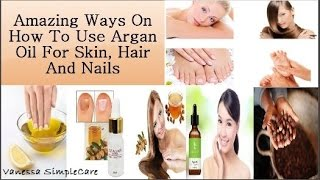 Top 15 Amazing Ways On How To Use Argan Oil For Skin, Hair And Nails