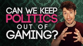 Can We Keep Politics Out of Gaming?