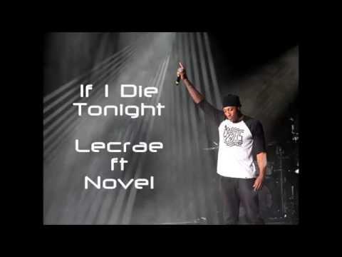 If I Die Tonight by Lecrae ft Novel [Lyrics]