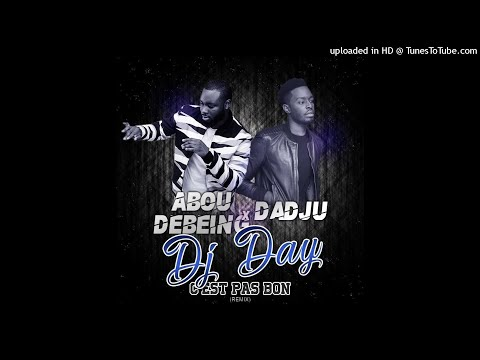 ABOU DEBEING X DADJU - C'EST PAS BON (FEAT DJ DAY PRODUCTION) MAXI 2017 !