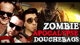 Zombie Apocalypse Douchebags (Dying Light Shenanigans  - Chilled/Nanners/Sark)