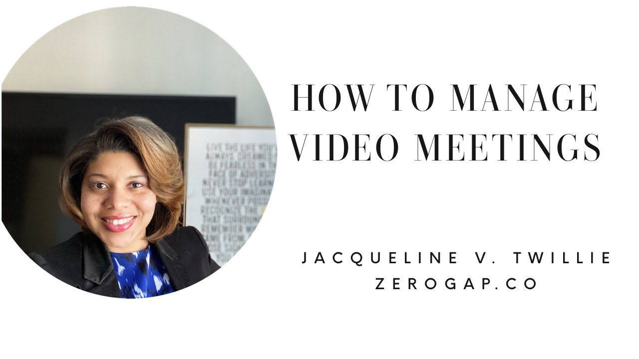 HOW TO MANAGE VIDEO MEETINGS