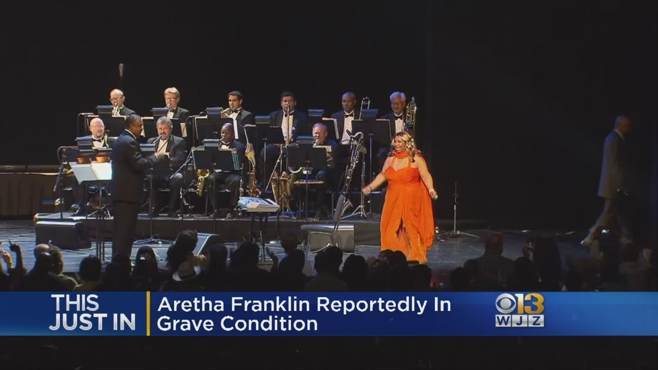 Legendary singer Aretha Franklin gravely ill and surrounded by loved ones in ...
