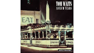 """Tom Waits - """"The Ghosts Of Saturday Night (After Hours At Napoleone's Pizza House)"""""""