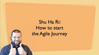 Shu Ha Ri: How to start the agile journey