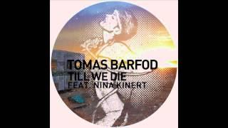 Tomas Barfod - Till We Die feat. Nina Kinert (Blond:ish Remix)