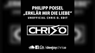 Philipp Poisel - Erkläre mir die Liebe (DJ CHRIS O. Edit) /// Remix Bootleg