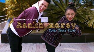 Aankh Marey - Dance choreography by Niranjan & Yumi(cover dance) - Neha kakkar×Mika Singh×kumar sanu