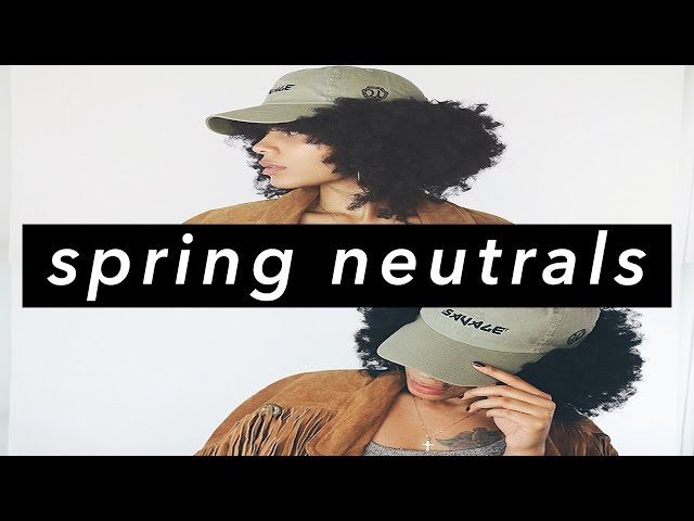 Spring Lookbook - NEUTRALS || TheNotoriousKIA