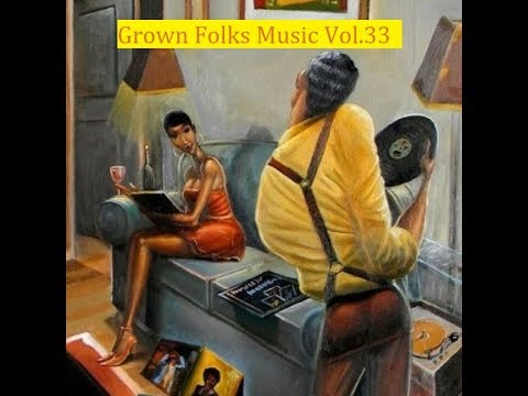 Grown Folks Music Vol.33 (revised)