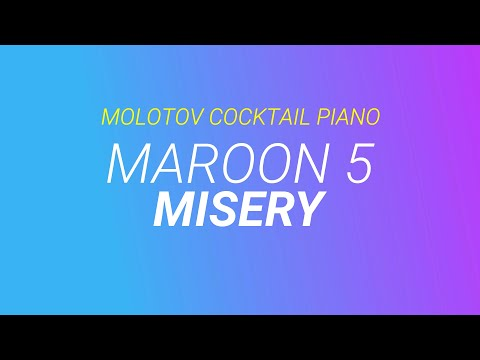 misery---maroon-5-cover-by-molotov-cocktail-piano