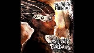 DEAD WHEN I FOUND HER - Shining Path