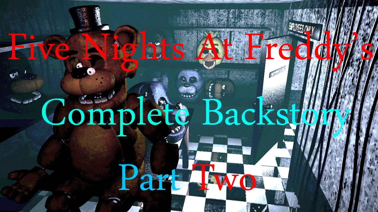 Complete backstory of five nights at freddy s fnaf part 2 youtube