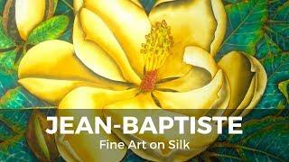 JEAN-BAPTISTE SILK PAINTING DEMONSTRATION | MAGNOLIA