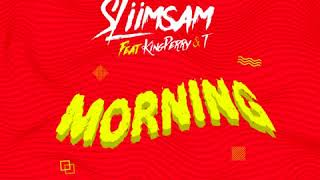 Morning by SliimSam  ft King Perry & T
