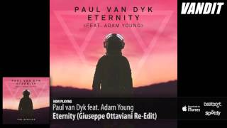 Paul Van Dyk Feat. Adam Young - Eternity  Giuseppe Ottaviani Re-edit
