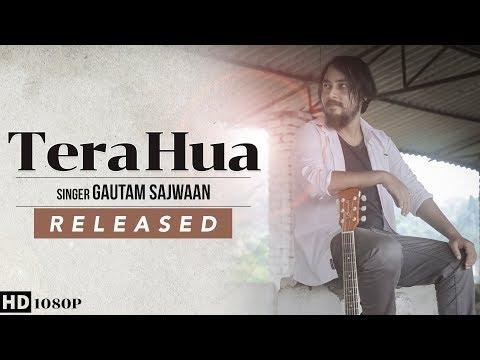 Tera Hua   Gautam Sajwaan New Cover Song    Loveratri Movie   Atif Aslam