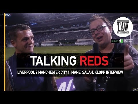 Liverpool 2 Manchester City 1, Jurgen Klopp Interview, Mo Salah And Sadio Mane | TALKING REDS