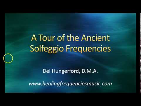 Tour of the Ancient Solfeggio Frequencies