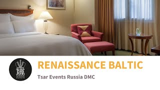 RENAISSANCE BALTIC HOTEL – Luxury hotel in historical city center of  St. Petersburg, Russia