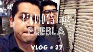 PERDIDOS EN PUEBLA // VLOG#37 // DIEVIN //