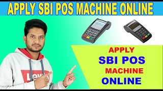 HOW TO APPLY POS MACHINE ONLINE || SBI POS MACHINE CHARGES