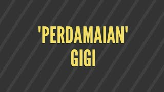 PERDAMAIAN - GIGI BAND (lyric on desc)