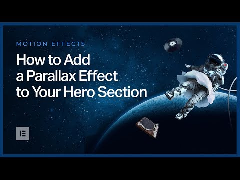 How to Add a Parallax Effect to Your Hero Section in Elementor