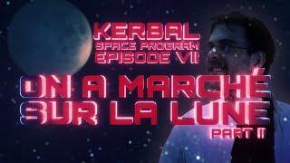 KERBAL SANS TUTO - Episode 7 - On a marché sur la lune ! (Partie2)