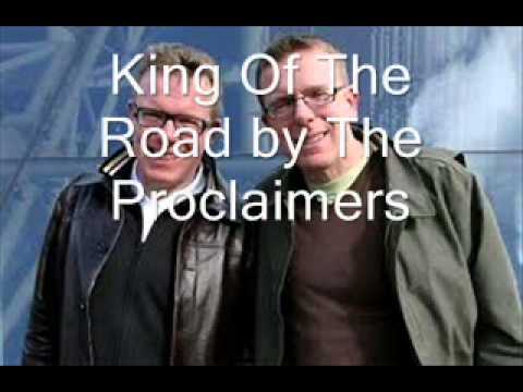 King Of The Road by The Proclaimers