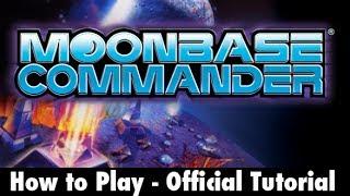 MoonBase Commander: Official Tutorial - How to play Moonbase Commander