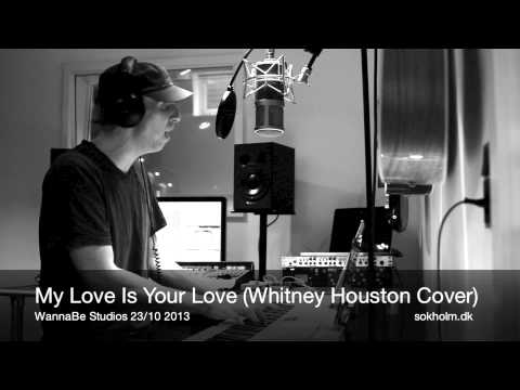 My Love Is Your Love (Whitney Houston Cover)