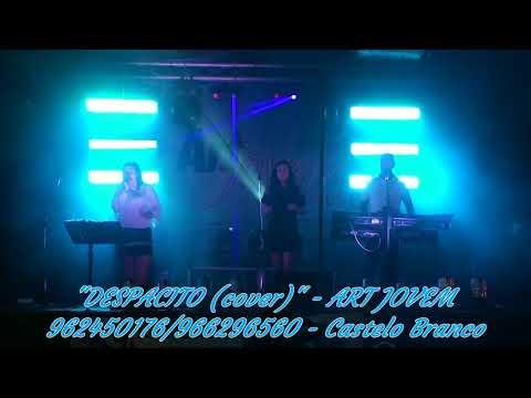 «DESPACITO (cover)» - ART JOVEM trio musical - Louriçal do Campo (2017)
