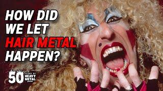 How Did We Let Hair Metal Happen?