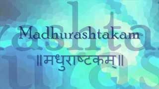Madhurashtakam (Adharam Madhuram) - with English lyrics and meanings.