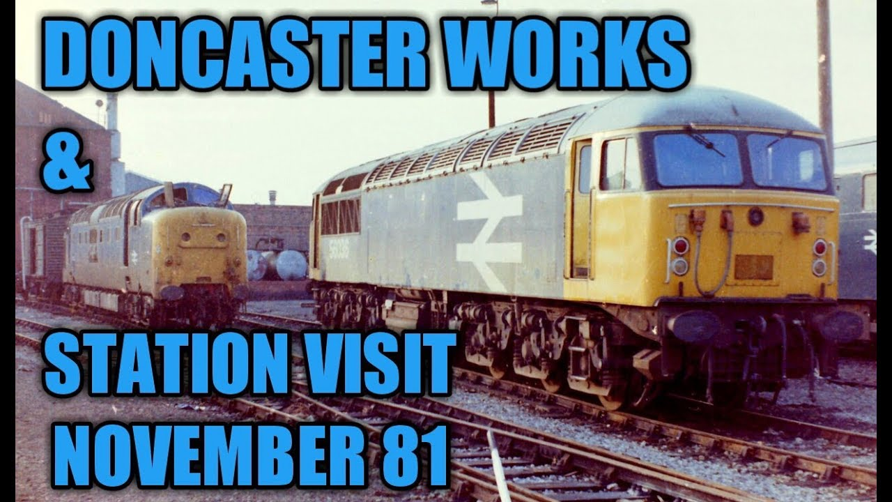Doncaster Works & Station Visits - 08/11/81