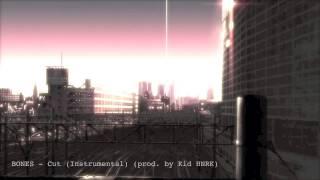 BONES - Cut (Instrumental) (prod. by Kid HNRK)